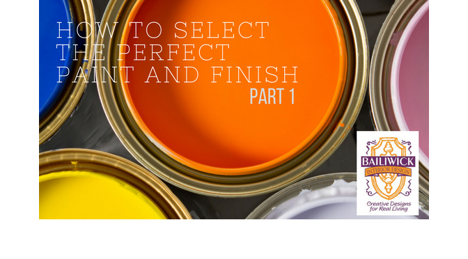How to select the Perfect Paint and Finish – By Carrie Oesmann