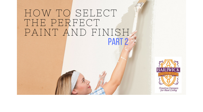 How to select the Perfect Paint and Finish Part 2 – By Carrie Oesmann