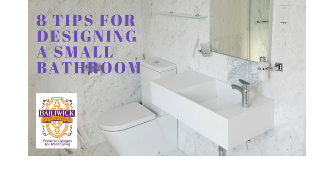 8 Tips for Designing a Small Bathroom – By Carrie Oesmann
