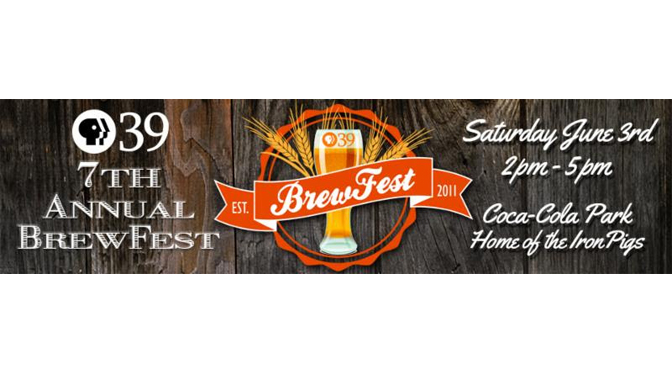 PBS39 Adds 13 New Breweries to Seventh Annual BrewFest Lineup