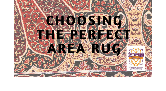 Choosing the Perfect Area Rug – By: Carrie Oesmann