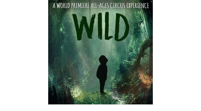 All-ages circus production 'Wild'  to premiere at Muhlenberg Summer Music Theatre, June 28 – July 29