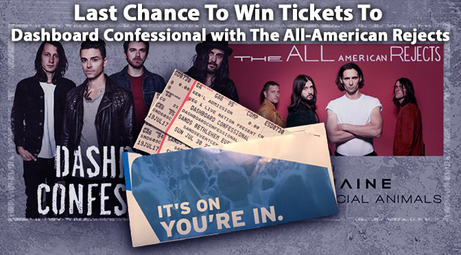 Last Chance To Win Tickets To  Dashboard Confessional with The All-American Rejects
