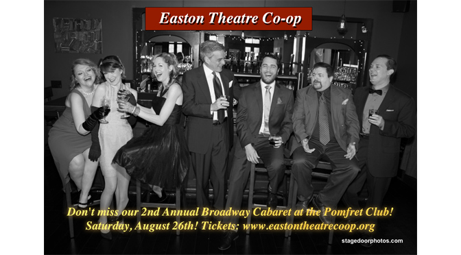 EASTON THEATRE CO-OP presents Our 2nd Annual Broadway Cabaret!