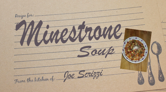 Classic Minestrone Recipe – By Joe Scrizzi