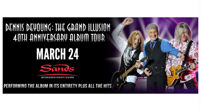 Dennis DeYoung: The Grand Illusion 40th Anniversary Album Tour – Ticket Giveaway!!!