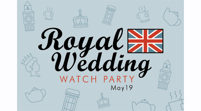 Save the Date: SteelStacks Hosting Royal Wedding Watch Party May 19