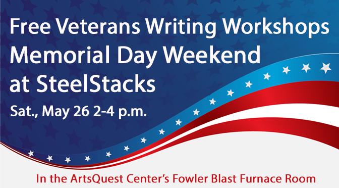 Free Veterans Writing Workshops Memorial Day Weekend at SteelStacks