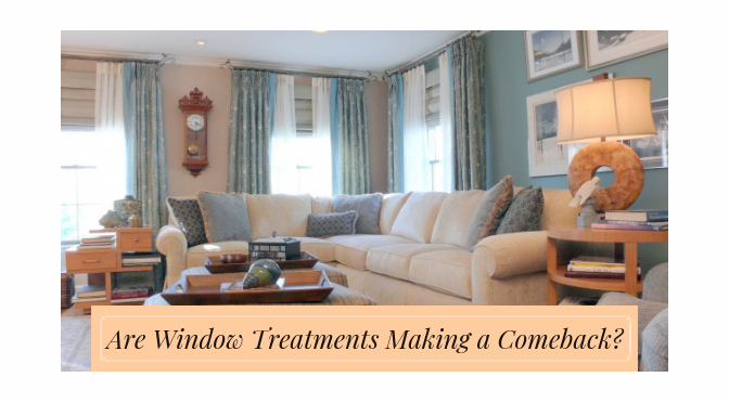 Are Window Treatments Making a Comeback? – by Carrie Oesmann