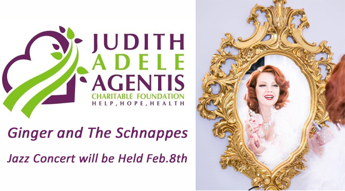 Ginger and The Schnappes Valentine Cabaret to Benefit Judith Adele Agentis Charitable Foundation