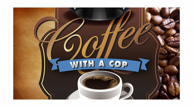 COFFEE WITH A COP FEBRUARY 5
