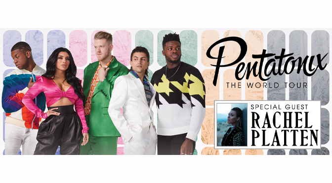 PENTATONIX ANNOUNCES WORLD TOUR TO PLAY PPL CENTER ON JUNE 4 WITH SPECIAL GUEST RACHEL PLATTEN