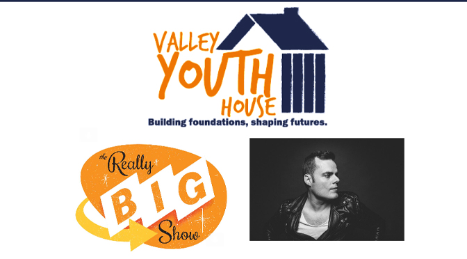 "VALLEY YOUTH HOUSE TO BENEFIT FROM ""THE REALLY BIG SHOW"" PRESENTED BY MORGAN STANLEY"