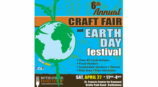 6th ANNUAL BETHLEHEM FOOD CO-OP CRAFT FAIR  & EARTH DAY FESTIVAL RETURNS  ON SATURDAY, APRIL 27 WITH MORE THAN 45 VENDORS