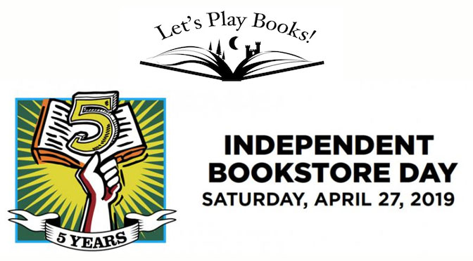 Celebrate Independent Bookstore Day at  Let's Play Books Bookstore on Saturday, April 27