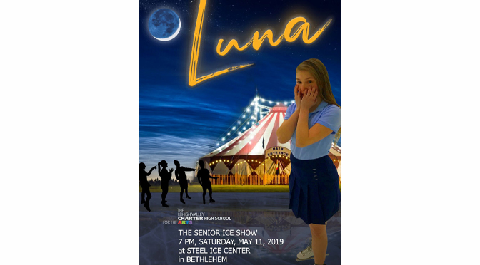 The Lehigh Valley Charter High School for the Arts to present its Spring Ice Show: LUNA on Saturday, May 11th at 7 PM at the Steel Ice Center.
