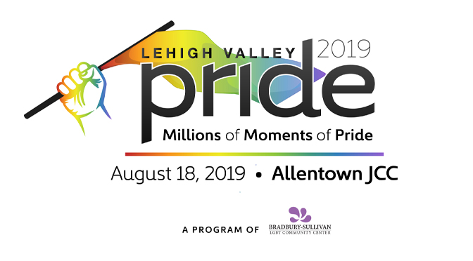 Bradbury-Sullivan LGBT Community Center Presents Lehigh Valley Pride 2019: Millions of Moments of Pride