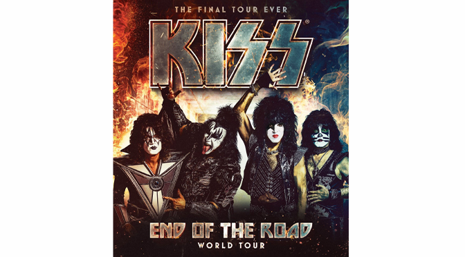 KISS ANNOUNCED TODAY THE END OF THE ROAD WORLD TOUR WILL MAKE A STOP AT PPL CENTER ON FEBRUARY 4