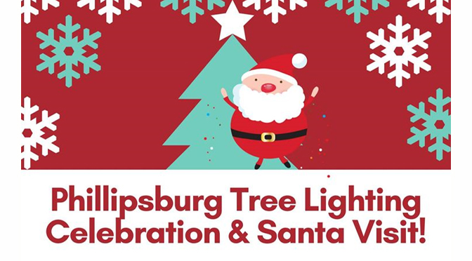 ***UPDATE***  Phillipsburg to Ring in Holiday Season with Annual Tree Lighting Celebration