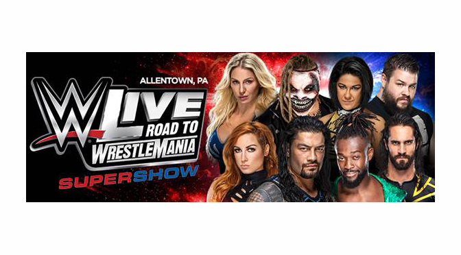 WWE LIVE ROAD TO WRESTLEMANIA RETURNS TO PPL CENTER