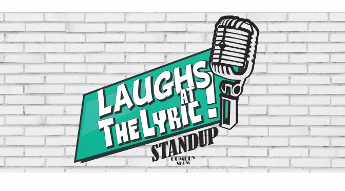 Comedy Series Continues at Miller Symphony Hall – Laughs at The Lyric