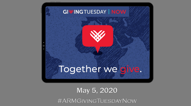 Giving Tuesday Now  –  You do not have to wait until December  #ARMGivingTuesdayNow