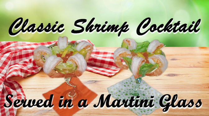 Classic Shrimp Cocktail served in a Martini Glass  | Recipe By Joe Scrizzi