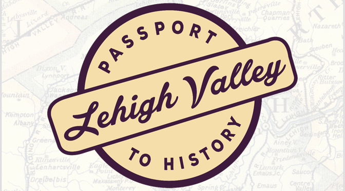 Lehigh Valley Passport to History to launch virtual 'History Happy Hour'
