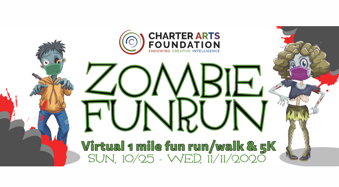 The Charter Arts Foundation will hold its Second Annual Zombie Fun Run