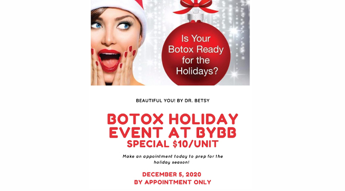 Beautiful You! By Dr. Betsy/ Holiday Botox Event