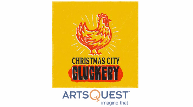 ARTSQUEST TO LAUNCH CHRISTMAS CITY CLUCKERY FOR CURBSIDE PICKUP
