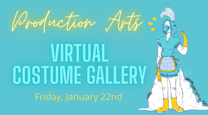 Lehigh Valley Charter High School for the Arts presents its Virtual Costume Gallery featuring Student Costume Designs