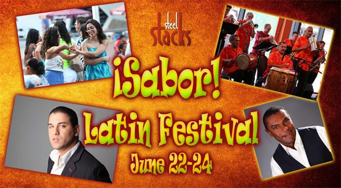 ¡Sabor! Latin Festival Returns to SteelStacks June 22-24