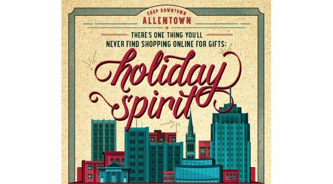 Downtown Allentown Encourages Shoppers to Support Local this Holiday Season