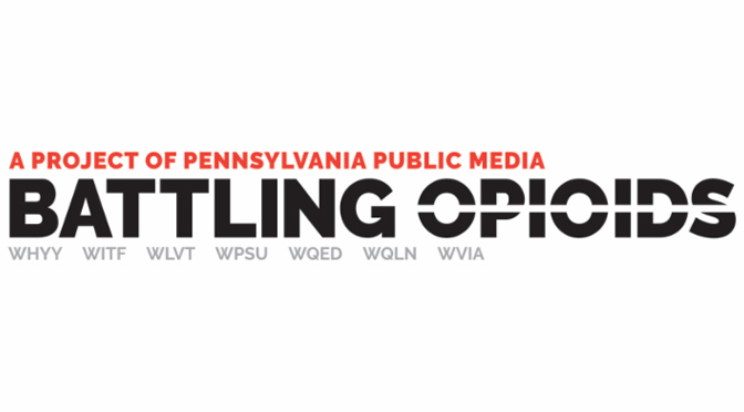 'Battling Opioids' to Address Effects of  Opiate Crisis on Pennsylvania's Children April 11