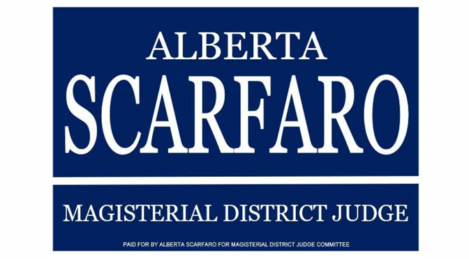 ALBERTA SCARFARO ANNOUNCES CANDIDACY FOR MAGISTERIAL DISTRICT JUDGE