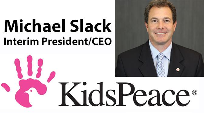 Michael Slack Named Interim President/CEO of KidsPeace
