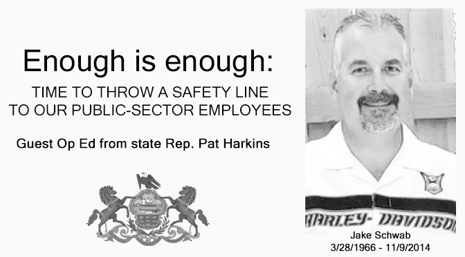 Enough is enough: Time to throw a safety line to our public-sector employees Opinion/Editorial By: State Rep. Pat Harkins