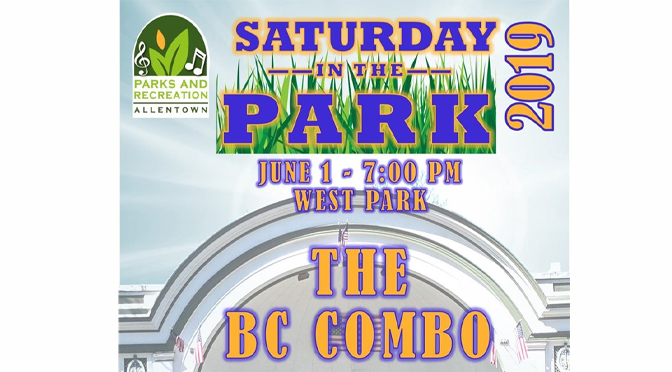 "THE BC COMBO BRINGS THEIR BLUES/JAZZ FLARE TO WEST PARK TO OPEN THE ""SATURDAY IN THE PARK"" CONCERT SERIES"
