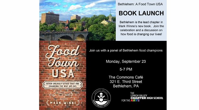 Author Mark Winne Headlines Book Launch Featuring Bethlehem, headlines Lehigh Valley Food Policy Council Discussion on Local Food System Change