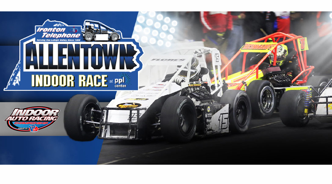 INDOOR AUTO RACING SERIES RETURNING TO THE LEHIGH VALLEY FOR A FIFTH CONSECUTIVE YEAR ON JANUARY 3 & 4 AT PPL CENTER