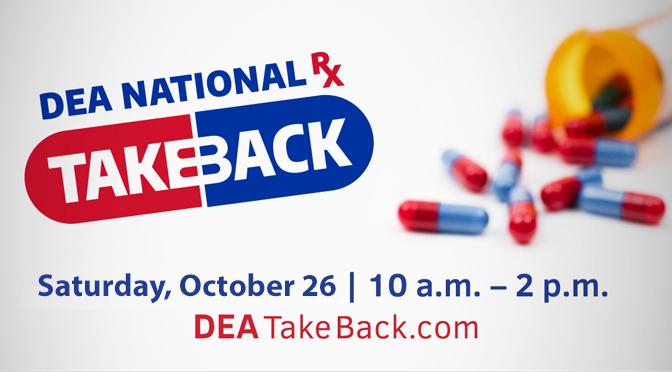 OCTOBER 26 IS DRUG TAKE BACK DAY