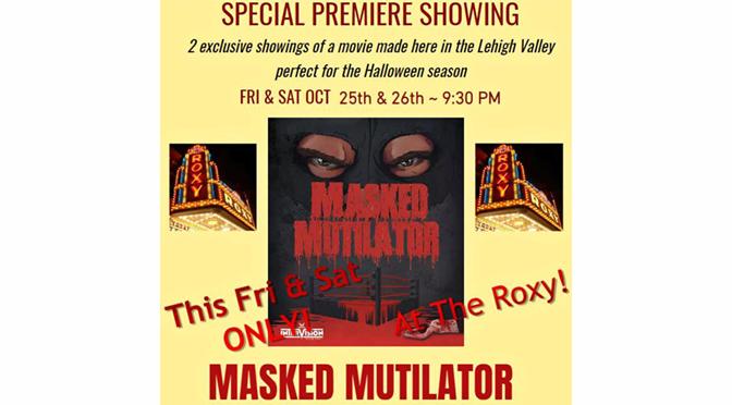 "Doug Yasinsky ""Masked Mutilator"" –  A Special Premiere Showing at the Roxy Theatre Northampton | By: Janel Spiegel"