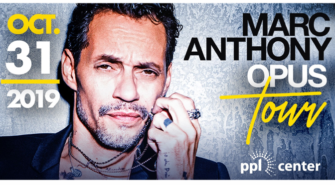 Marc Anthony Opus Tour 2019  at the PPL Center | Review By: Janel Spiegel