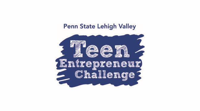 Penn State Lehigh Valley to hold Virtual Teen Entrepreneur Challenge