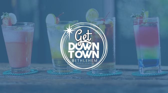 Historic Downtown Bethlehem  offering Cocktails To-Go