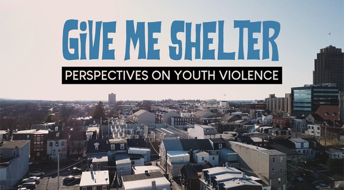 Give Me Shelter, Perspectives On YoGive Me Shelter, Perspectives On Youth Violence receives 2020 Mid-Atlantic Regional Emmy® Nomination