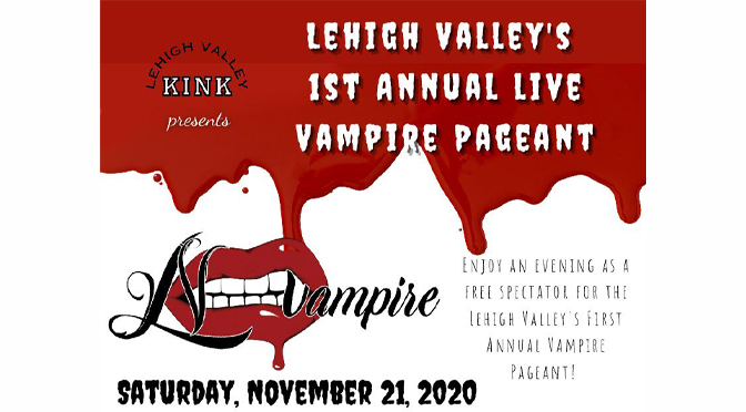 The First Annual Lehigh Valley Vampire Pageant which will be held at Blend in Bath, PA.