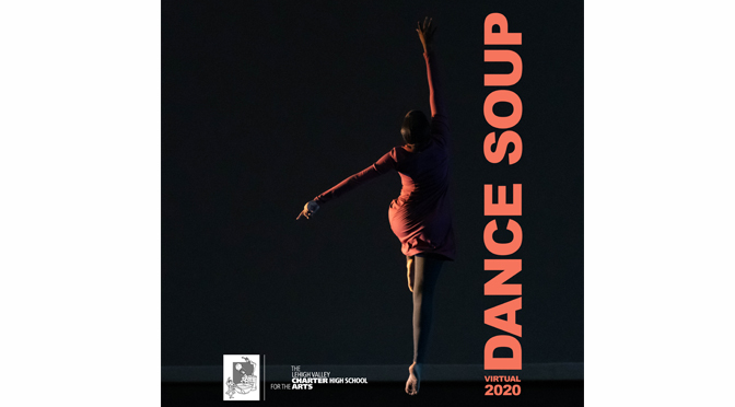 Warm Up with some Dance Soup presented by the Lehigh Valley Charter High School for the Arts Dance Department