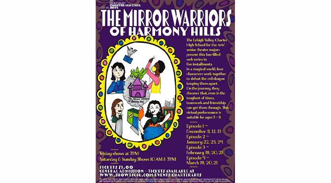Lehigh Valley Charter High School for the Arts' Virtual Children's Show: The Mirror Warriors of Harmony Hills will inspire young children with a tale of endurance & friendship during difficult times